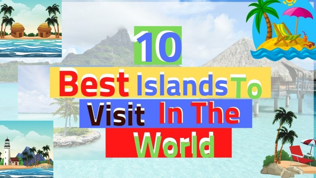 10 Best Islands To Visit In The World|World Travel