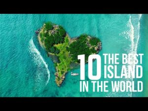 10 The Best Islands in The World