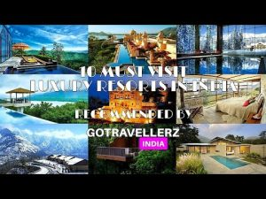 Must Visit Luxury Resorts In India | BY GOTRAVELLERZINDIA