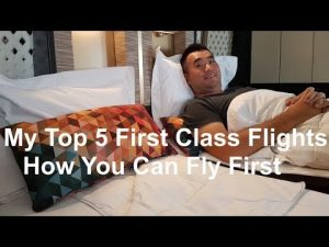 My Top 5 First Class Flights How you can