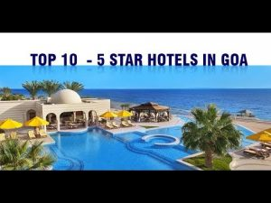 Top 10 -  5 Star Hotels in Goa