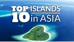 Top 10 Islands in Asia 2019 | Travel Destinations