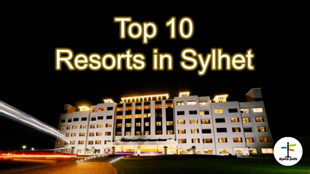 Top 10 Resorts In Sylhat, Bangladesh | 4 Star to  5 Star with Per Night Cost