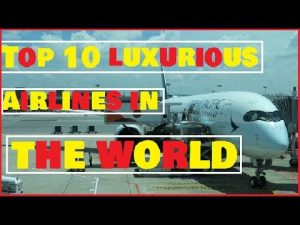 Top 10 luxurious airlines in the world|top airlines|luxury airlines|luxury airplanes||airways|luxury