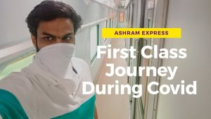 Ashram Express First Class AC Full Journey Covid Special