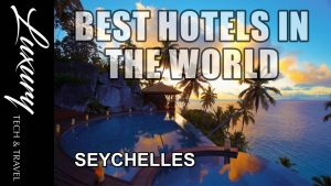 Best Hotels in the SEYCHELLES Luxury Resorts and Hotels