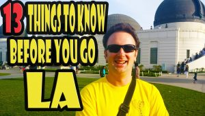 Los Angeles Travel Tips 13 Things to Know Before You