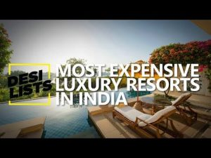 Most Expensive Resorts in India Rs10 Lakh Per Night