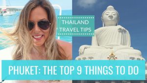 Phuket Travel Tips: The Top 9 Things To Do in Phuket | Thailand | Kathryn Tamblyn