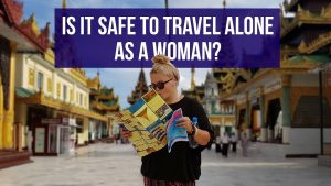 SOLO FEMALE TRAVEL TIPS 22 Women Give Their Advice