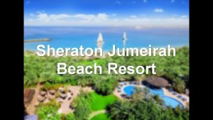 Sheraton Jumeirah Beach Resort Dubai UAE 5 star hotel