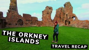 THE ORKNEY ISLANDS TRAVEL HIGHLIGHTS Our best travel moments
