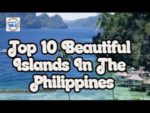 TOP 10 BEAUTIFUL ISLANDS IN THE PHILIPPINES THAT YOU SHOULD