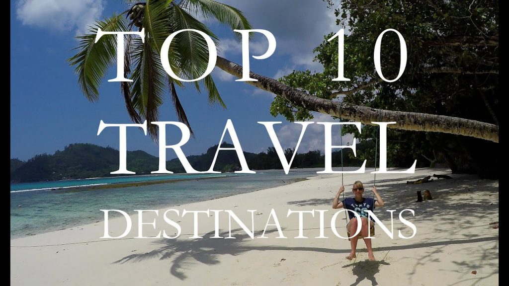 TOP 10 TRAVEL DESTINATIONS IN THE WORLD 4K