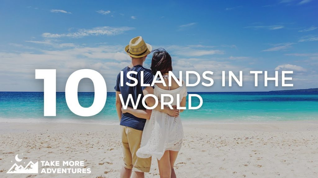 Top 10 Beautiful Islands in the World | Take More Adventures