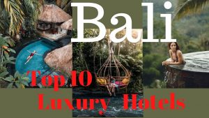 Top 10 Best Luxury hotels and Resorts in Bali (5 star Luxury Hotels)