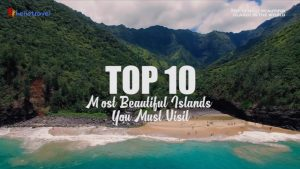Top 10 Most Beautiful Islands in the World You Must Visit