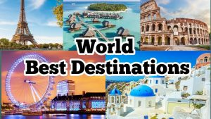 World39s Most Visited Destinations 2020 Best Tourist Attractions Top
