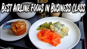 10 Best Airline Foods in Business Class Worldwide