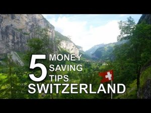 5 Money Saving Tips Switzerland on a Travel Budget