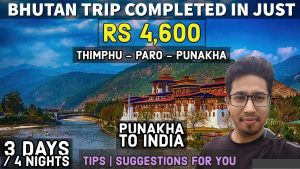 BHUTAN TRIP in Just Rs 4600 PUNAKHA to INDIA