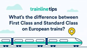 First and Standard Class on European trains How to
