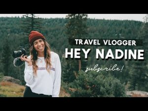 Hey Nadine Travel Vlogger Subscribe for Travel Advice amp