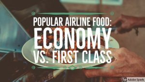 Popular Airline Food Economy Vs First Class 2019