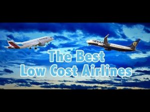 Top 10 Best Low Cost Airlines