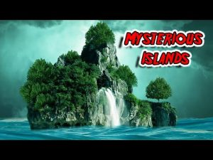 Top 10 Most MYSTERIOUS Islands On Earth